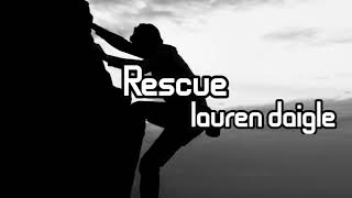 Rescue-Lauren Daigle-(Lyrics)