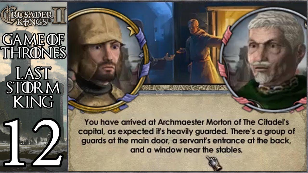CK2 Game of Thrones: Last Storm King #12 - Heist of the Citadel