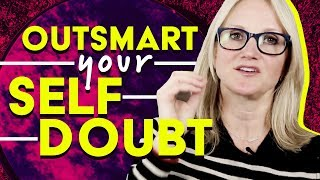 How to outsmart your self-doubt | MEL ROBBINS