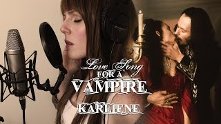Karliene - Love Song For A Vampire ( Be Mine Forever )