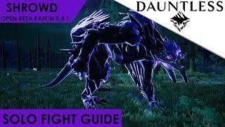 Dauntless - How To Solo Shrowd Patch 0.4.3 Open Beta Guide [Walkthrough]