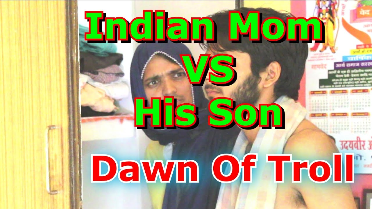 Mom and Son   Indian Mom vs His Son Dawn of Troll   Psycho Mom