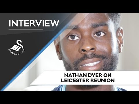Swans TV - Dyer on Leicester reunion.