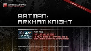 Batman: Arkham Knight (PS4) Gamechive (Combat Challenge 9: Flawless, 8 Players, 24 Stars, 20 RP)
