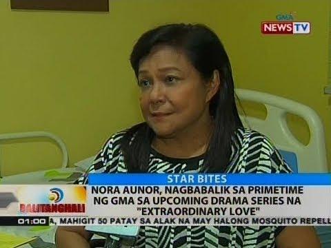 """BT: Nora Aunor, nagbabalik sa primetime ng GMA sa upcoming drama series na """"Extraordinary Love"""""""