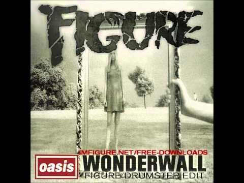 Wonderwall (Figure Drumstep Edit) [Official]