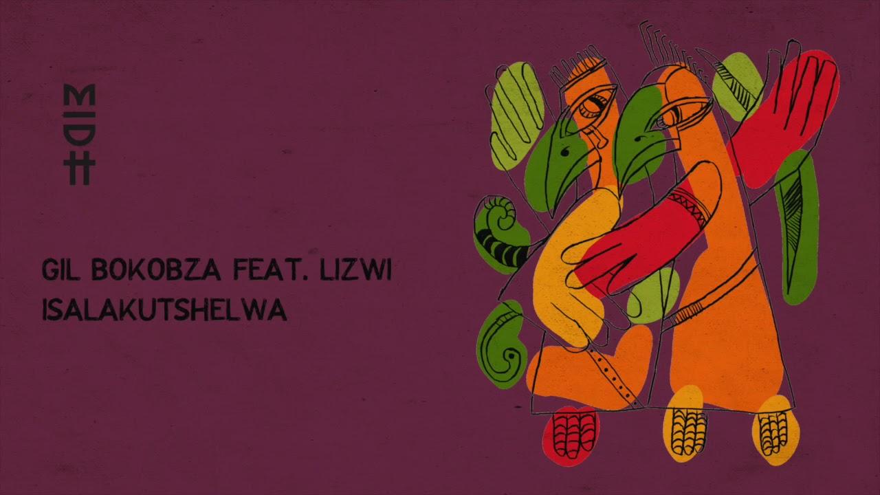 Gil Bokobza & Lizwi - Isalakutshelwa (Original Mix)