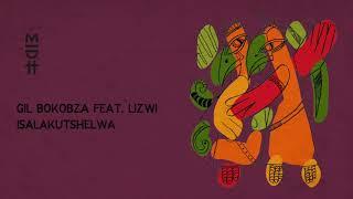 Gil Bokobza Feat. Lizwi - Isalakutshelwa (MIDH 029)
