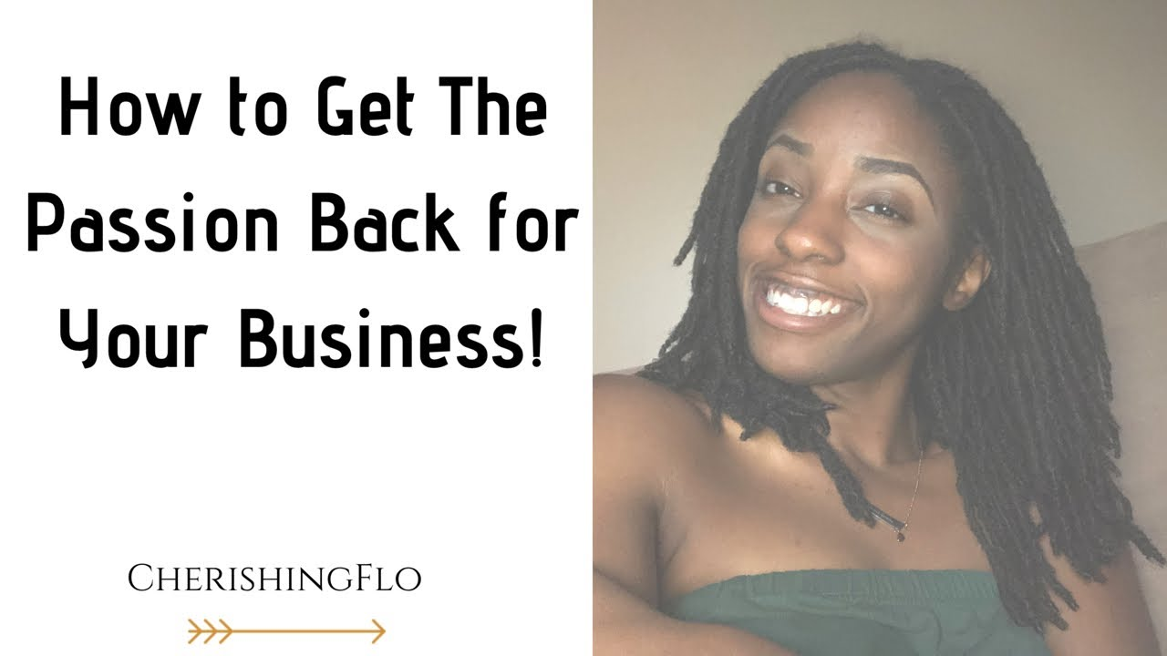 How To Get The Passion For Your Business BACK! | Entrepreneur Life