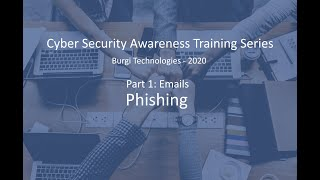 Cyber Security Awareness Training Series - Part 1.1 - Email  Phishing