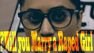 Will you marry a raped girl?
