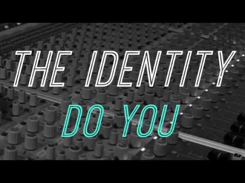 The Identity - Do You Official Music Video