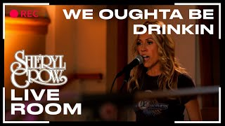 "Sheryl Crow - ""We Oughta Be Drinkin'"" captured in The Live Room"