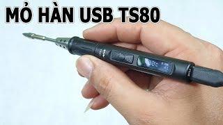 Trên Tay Mỏ Hàn Thông Minh USB TS80 Mini