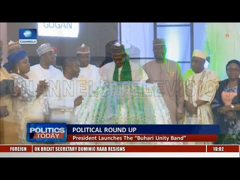 Political Round-Up: Pres Buhari Launches The Buhari Unity Band |Politics Today|
