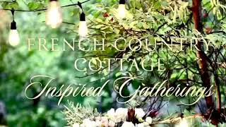 Behind the scenes of: French Country Cottage Inspired Gatherings