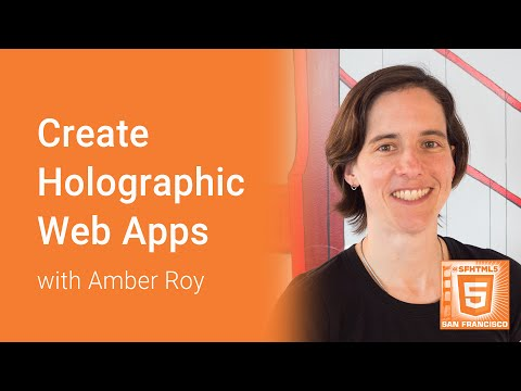 Create Holographic Web Apps (Amber Roy)