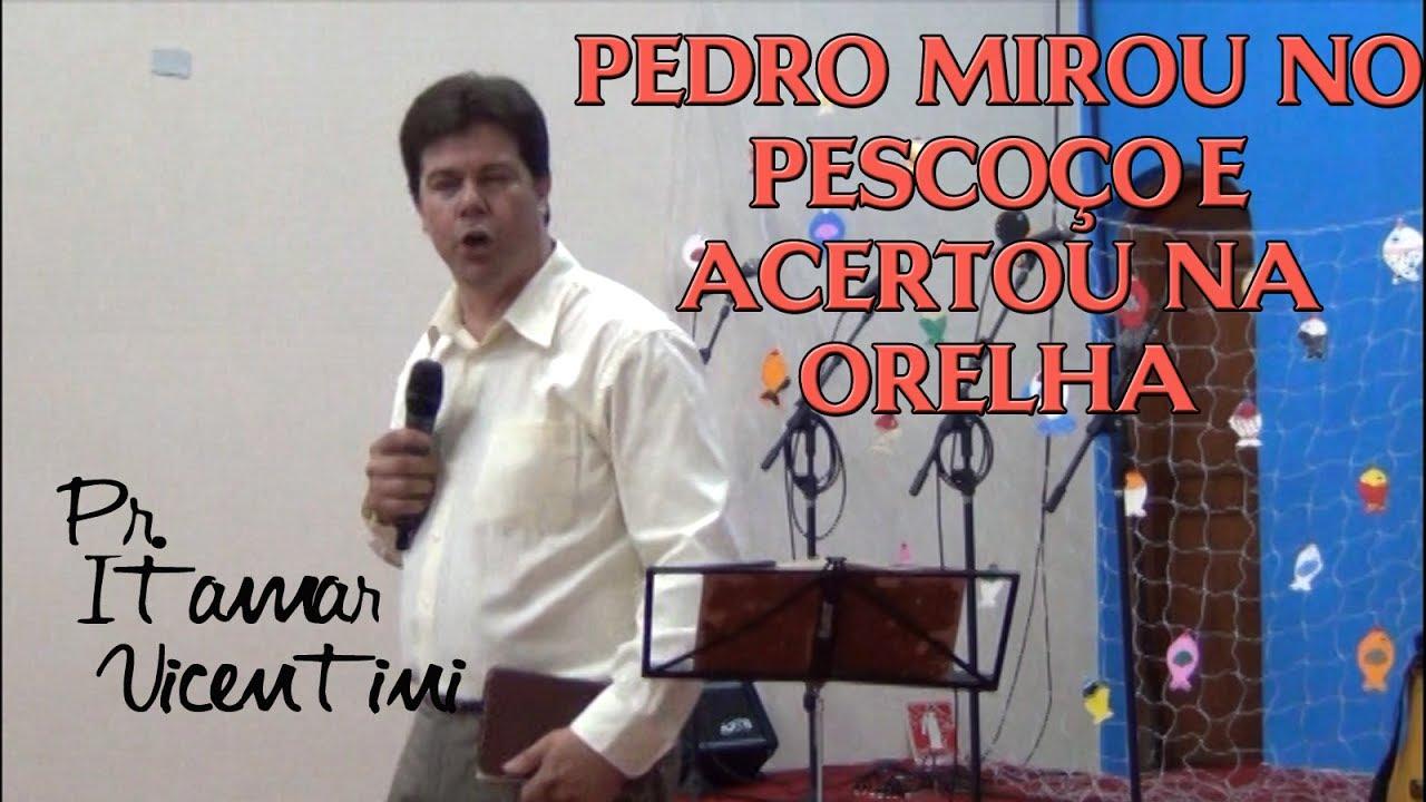 PR. ITAMAR VICENTINI: Pedro mirou o pescoço e acertou a orelha