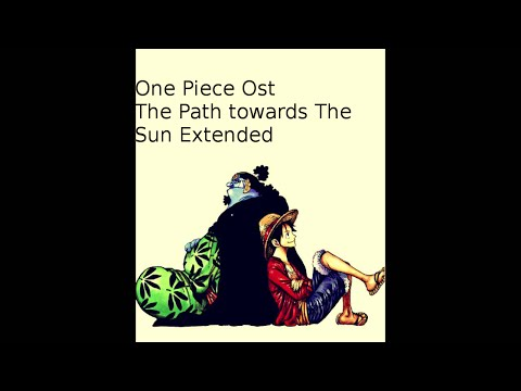 One Piece Ost The Path towards The Sun Extended
