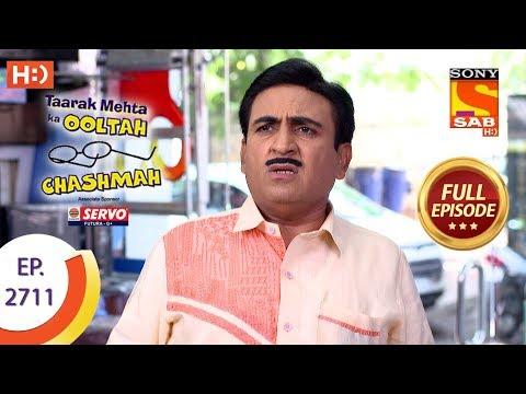 Taarak Mehta Ka Ooltah Chashmah - Ep 2711 - Full Episode - 17th April, 2019