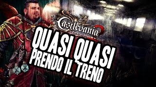 Castlevania - Lords of Shadow 2 - 11°: Quasi Quasi prendo il Treno...