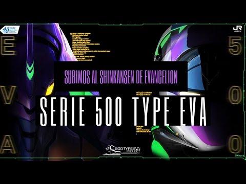 Subimos al shinkansen de Evangelion Serie 500 Type EVA (parte 1)