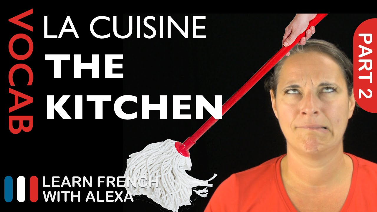 Kitchen Vocabulary In French Part 2 Basic French Vocabulary From