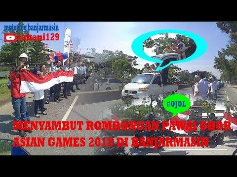 Menyambut Rombongan Pawai OBOR ASIAN GAMES 2018 || Motovlog Banjarmasin