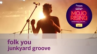 Folk You - Junkyard Groove - Live at Kappa TV Mojo Rising