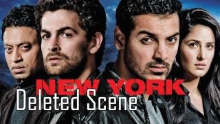Deleted Scenes | New York | John Abraham | Katrina Kaif | Neil Nitin Mukesh | Irrfan Khan