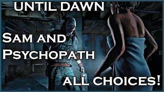 UNTIL DAWN - Sam and Psychopath / All Choices