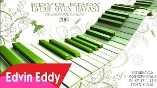 Edvin Eddy 2014 Tatar Oyun Havasi Dr Dahvooll Re edit 2014