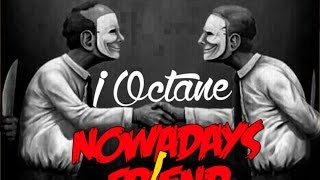 I-Octane - Nowadays Friend - March 2015