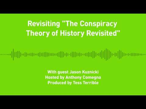 """Liberty Chronicles, Ep. 5: Revisiting """"The Conspiracy Theory of History Revisited"""""""