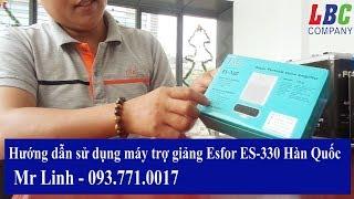 Hướng dẫn sử dụng máy trợ giảng Esfor ES 330