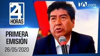 Noticias Ecuador: Noticiero 24 Horas 26/05/2020 ( Primera Emisión)