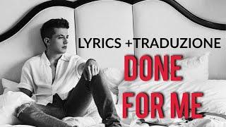 Charlie Puth - Done For Me [Lyrics/Testo + TRADUZIONE ITA] / ft. Kehlani
