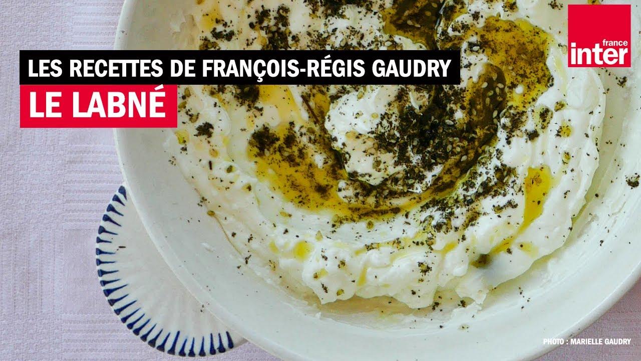 La recette du labné de François-Régis Gaudry