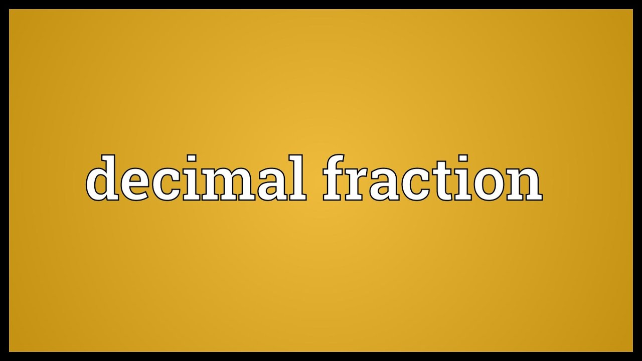 Decimal Fraction Meaning