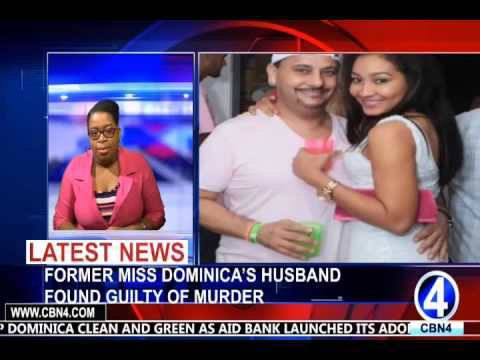 FORMER MISS DOMINICA'S HUSBAND FOUND GUILTY OF MURDER