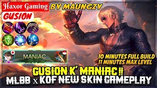 Gusion K' MANIAC !! MLBB ✕ KOF New Skin Gameplay [ Maungzy Gusion ] Haxor Gaming - Mobile Legends
