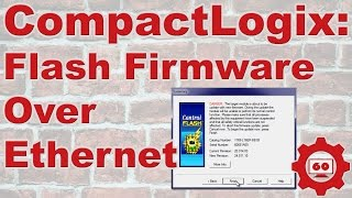 CompactLogix, Flash Firmware over Ethernet (S2 E17)