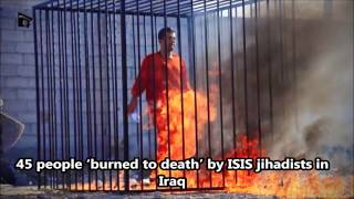 Isis reportedly burnt 45 people in Iraq