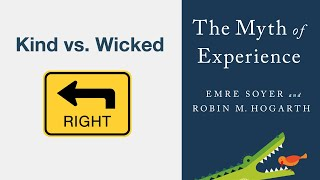 Kind vs. Wicked - The Myth of Experience