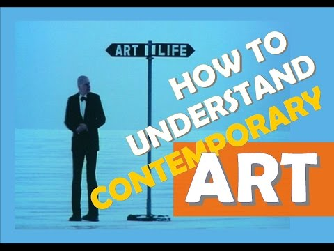 How to understand contemporary Art.
