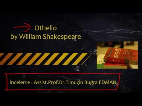 Othello - William Shakespeare - Türkçe İnceleme Analiz