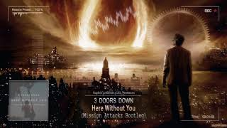 3 Doors Down - Here Without You (Mission Attackz Hardstyle Bootleg) [Free Release]