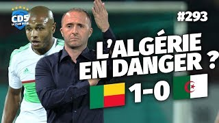 Replay #293 : Débrief Bénin vs Algérie (1-0) QUALIFS CAN 2019 - #CD5