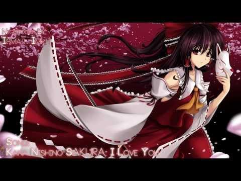 Kana Nishino- Sakura, I love you ★Nightcore★