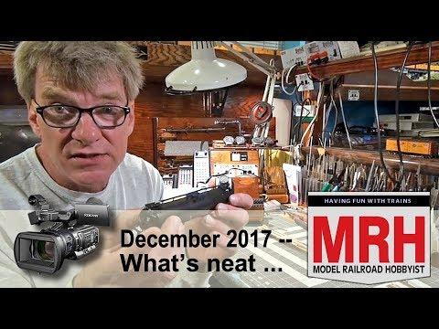 Whats Neat in model railroading | December 2017 Model Railroad Hobbyist | Ken Patterson